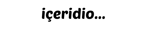 içeridio…